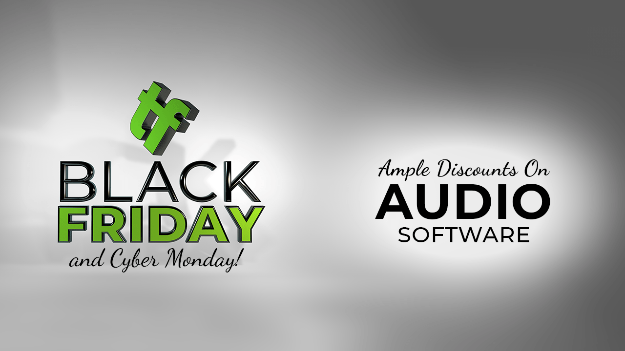 Black Friday Cyber Monday Sales Audio Software Discounts Toolfarm