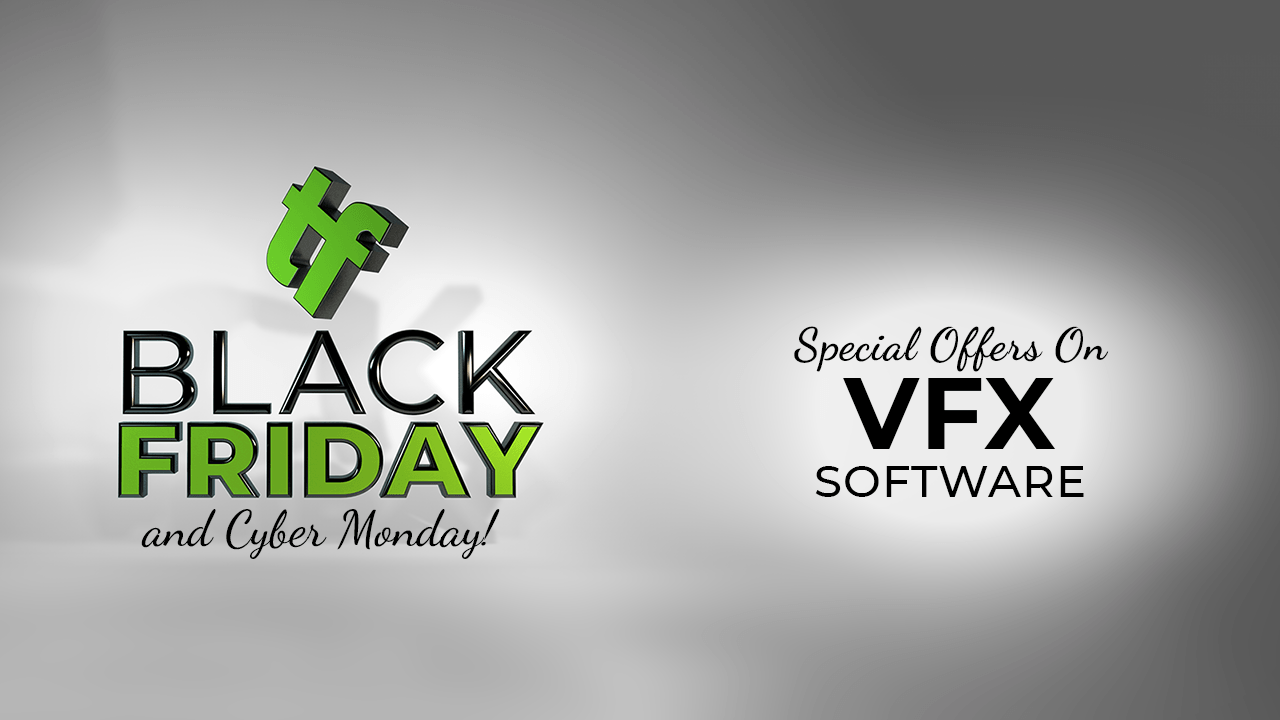 Black Friday Cyber Monday Sales Vfx Software Discounts Toolfarm