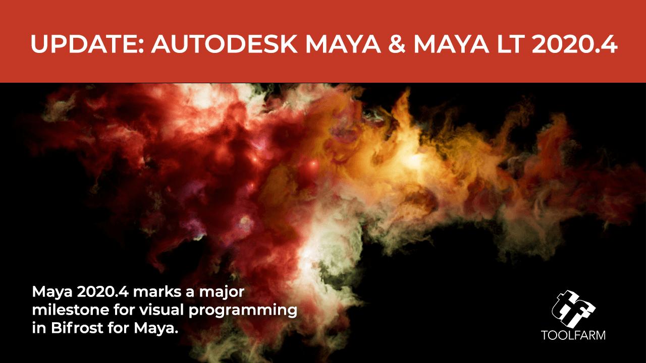 Autodesk Maya 2020.4 and Maya LT 2020.4