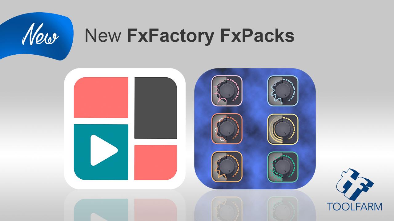 New FxFactory FxPacks