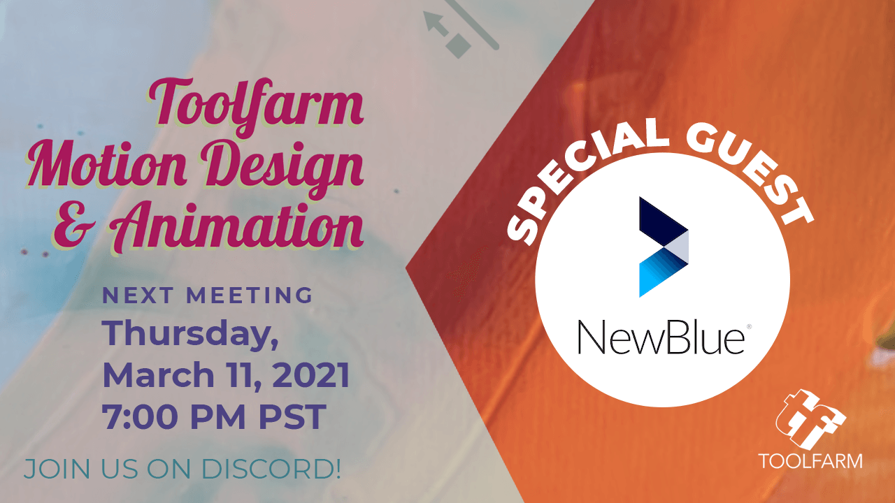 Toolfarm Motion Designers & Animators w NewBlue, March 11!