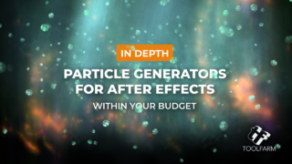 In Depth: Particle Plugins for After Effects within your Budget