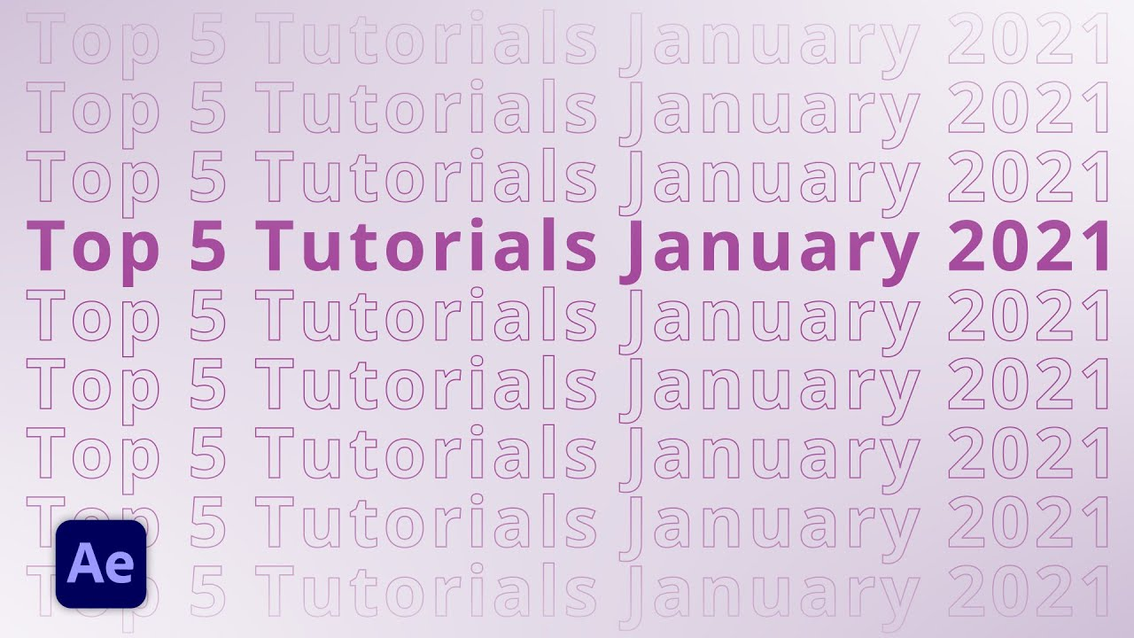Top 5 AFTER EFFECTS Tutorials in January 2021