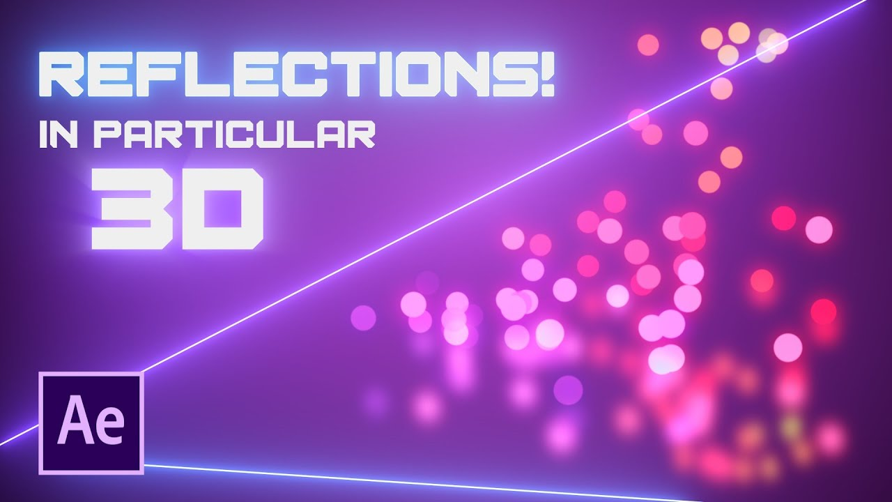 Advanced 3D Reflections with Trapcode Particular