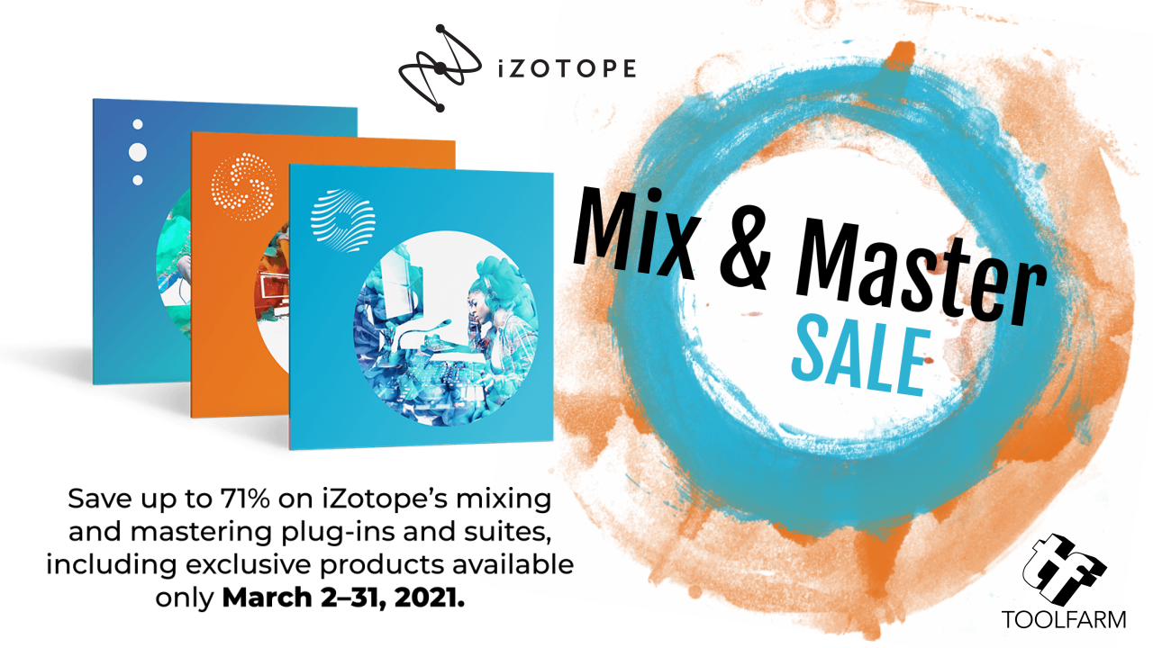 iZotope Mix & Master Sale - March 2 - 31st