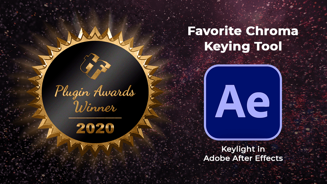 Favorite Chroma Keying Tool: Adobe After Effects Keylight