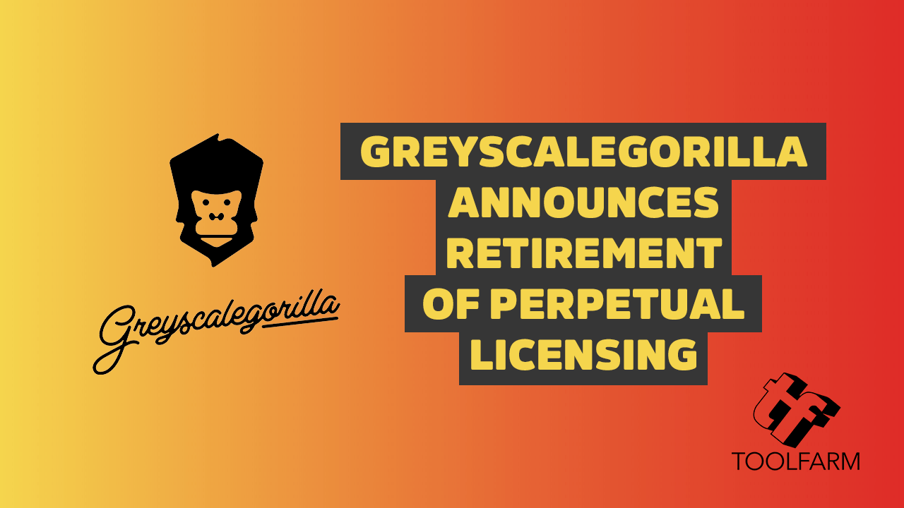 News: Greyscalegorilla Announces Retirement of Perpetual Licensing