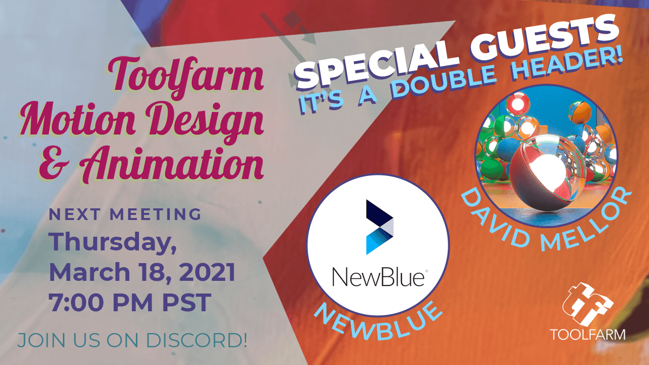 Toolfarm Motion Designers & Animators March 18: David Mellor & NewBlue