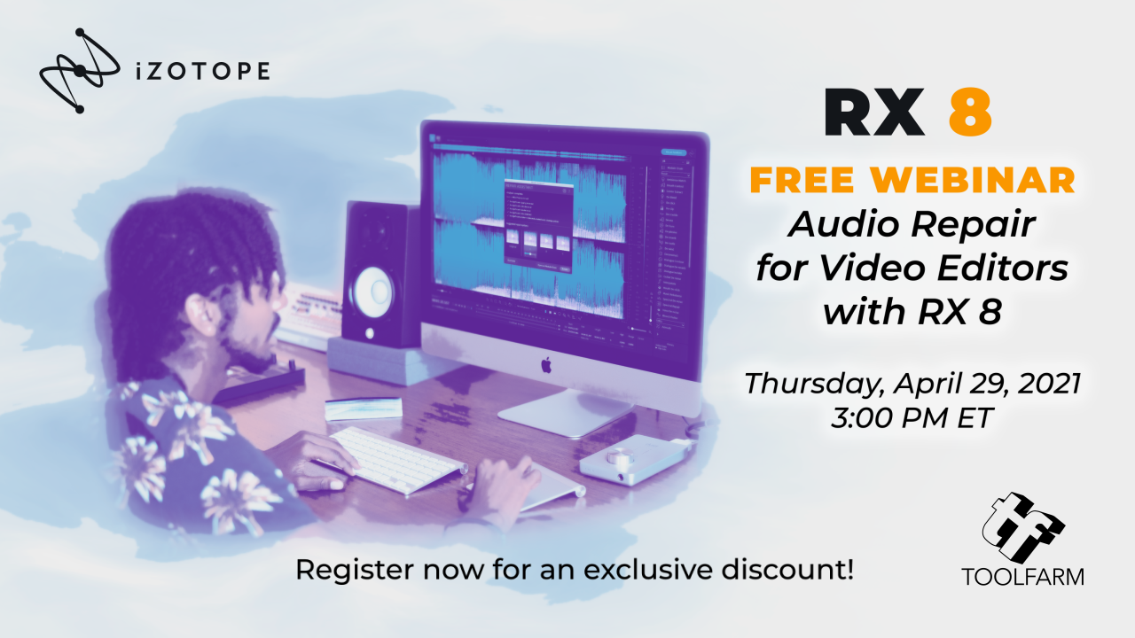 Webinar: Audio Repair for Video Editors with iZotope RX 8