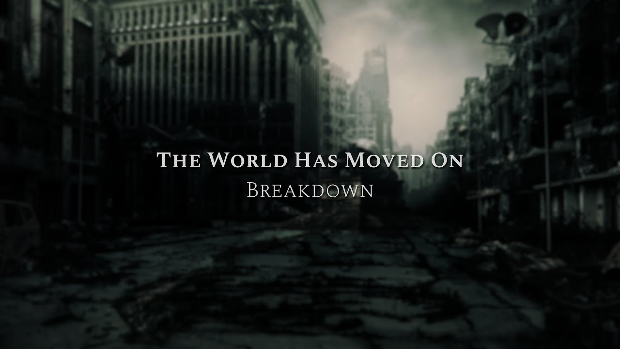 Midweek Motivations: The World Has Moved On - Breakdown
