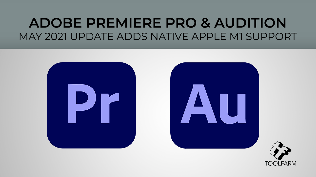 Update: Adobe Premiere Pro & Audition May 2021 Release