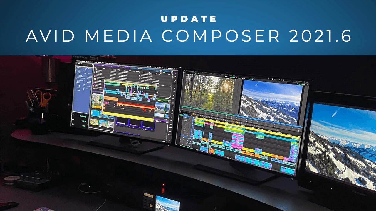 Update: Avid Media Composer 2021.6