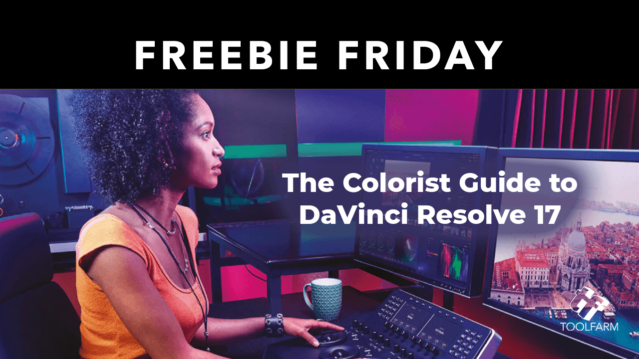 Freebie: The Colorist Guide to DaVinci Resolve 17