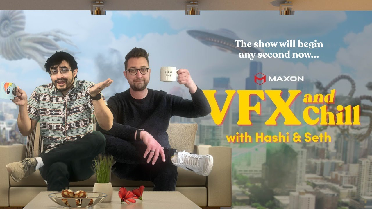 VFX & Chill with Hashi & Seth: July 30, 2021