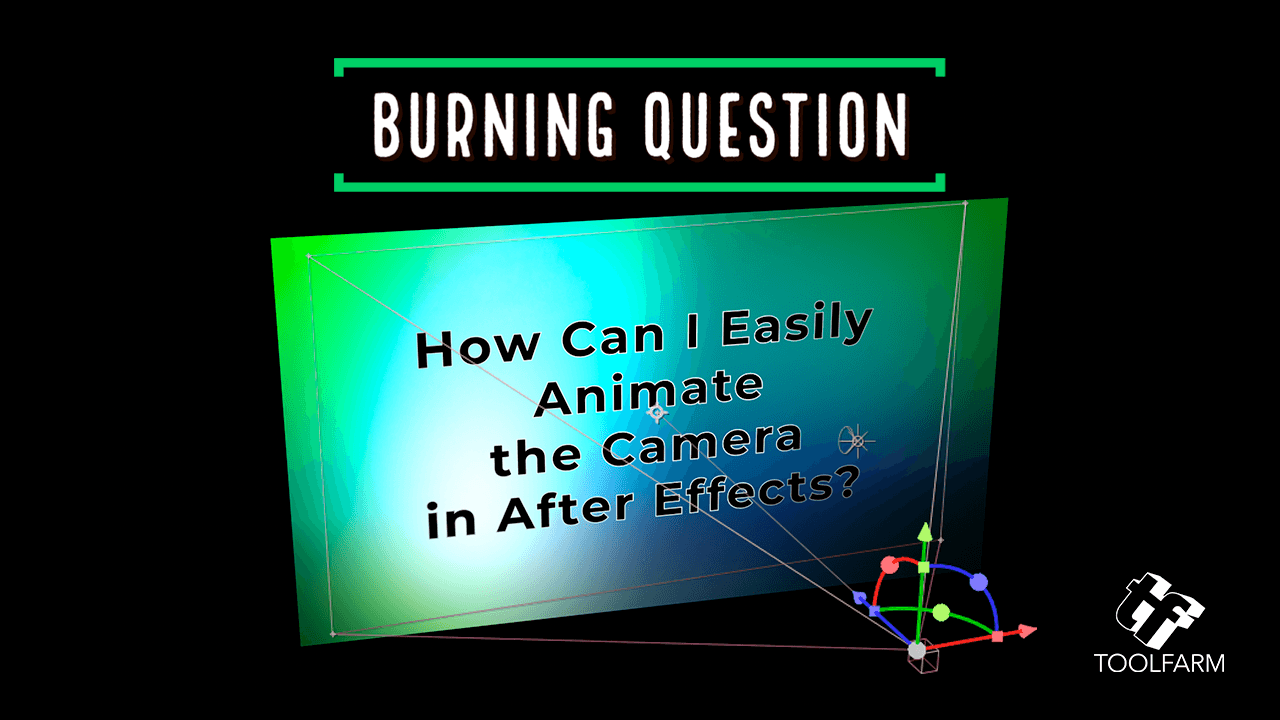 Burning Question: How Can I Easily Animate the Camera in After Effects?