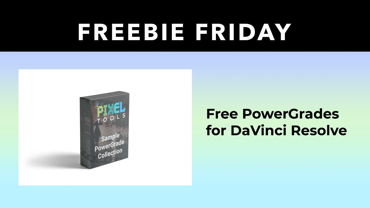 Freebie: PowerGrades for DaVinci Resolve