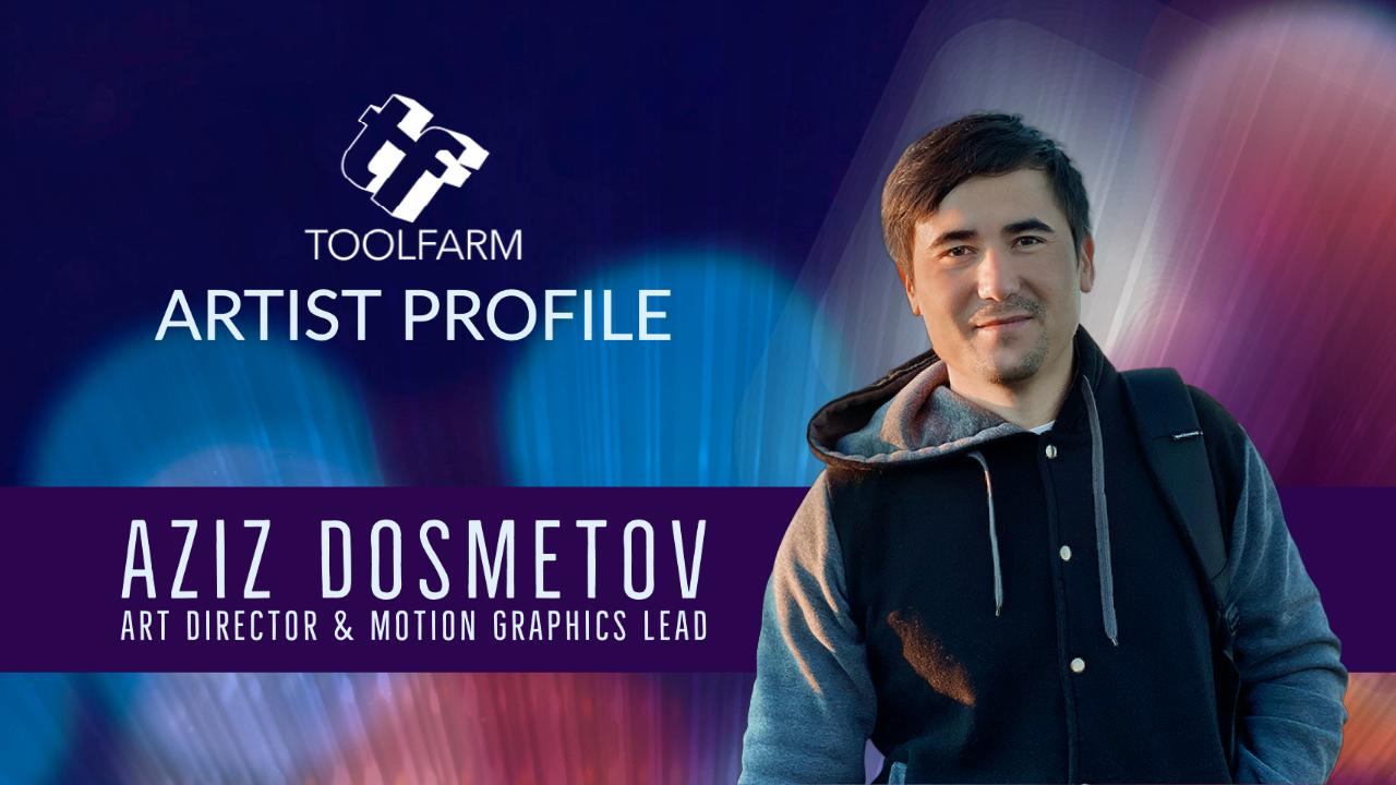 Artist Profile: Aziz Dosmetov, Art Director & Motion Graphics Lead