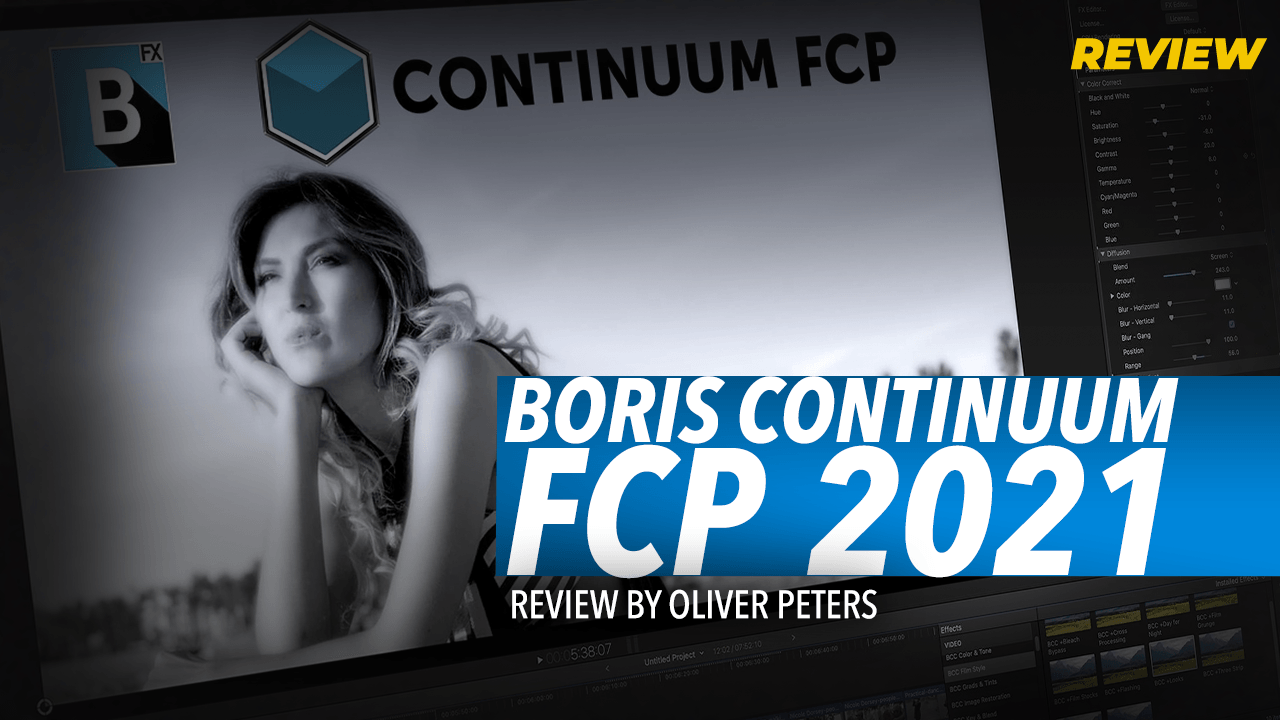Review: Boris FX Continuum FCP 2021 by Oliver Peters