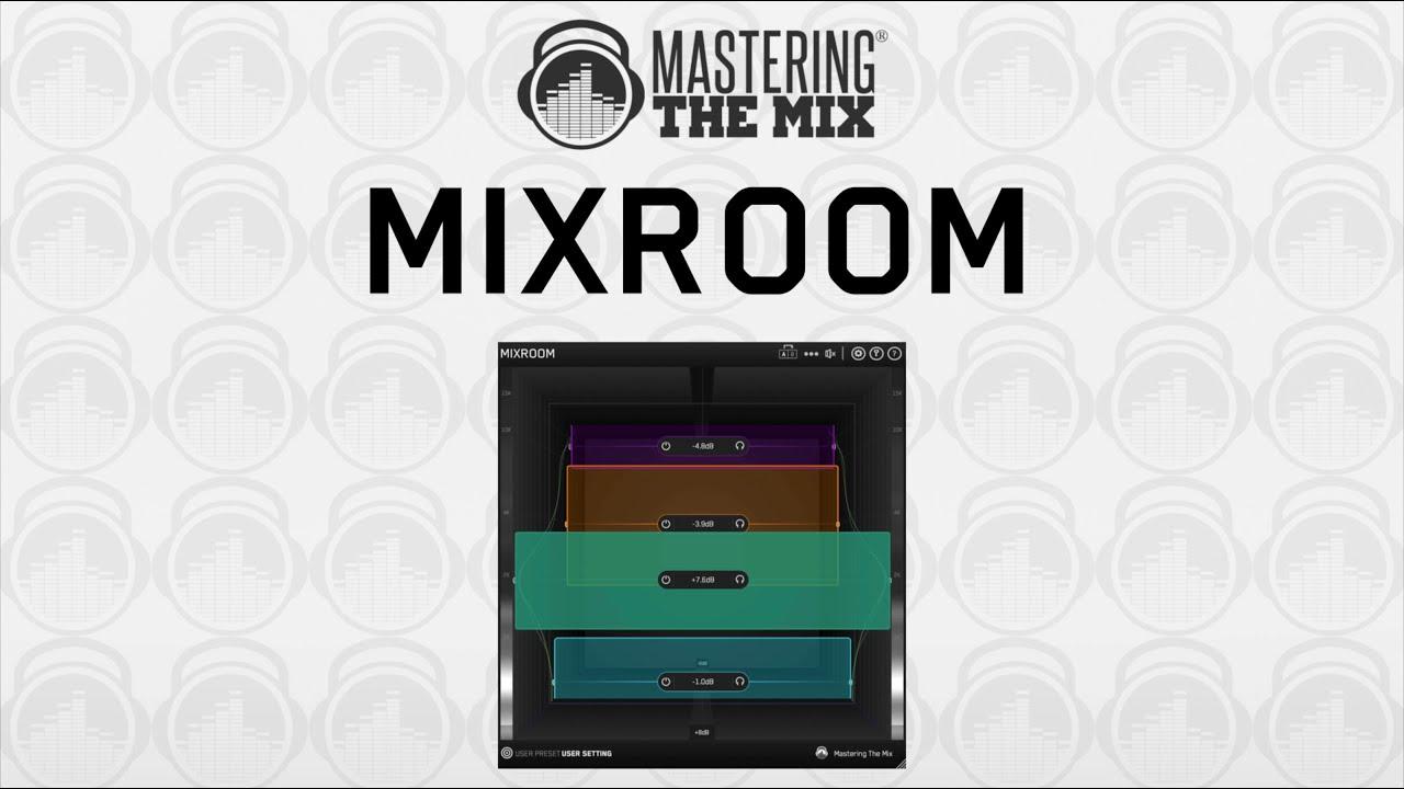 matering the mix mixroom tutorial