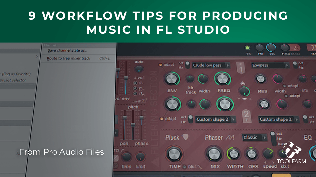 9 Workflow Tips for Producing Music in FL Studio