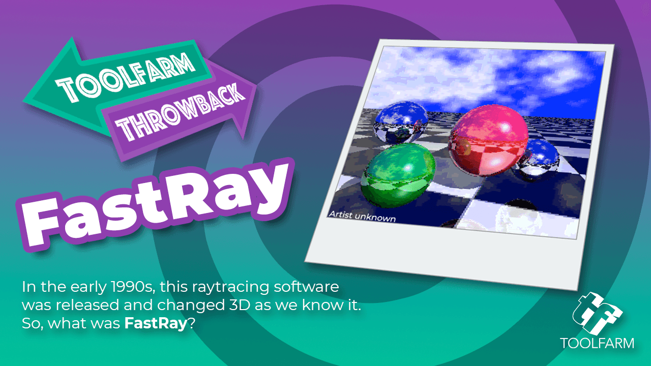 Toolfarm Throwback: FastRay Became this Popular 3D Software