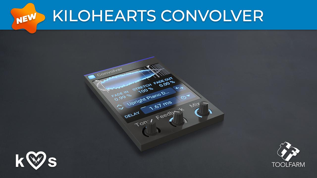 New: Kilohearts Convolver, More Than Just a Reverb
